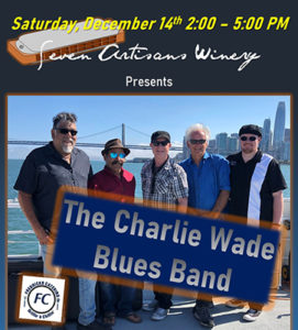"Seven Artisans Winery presents ""The Charlie Wade Blues Band"""